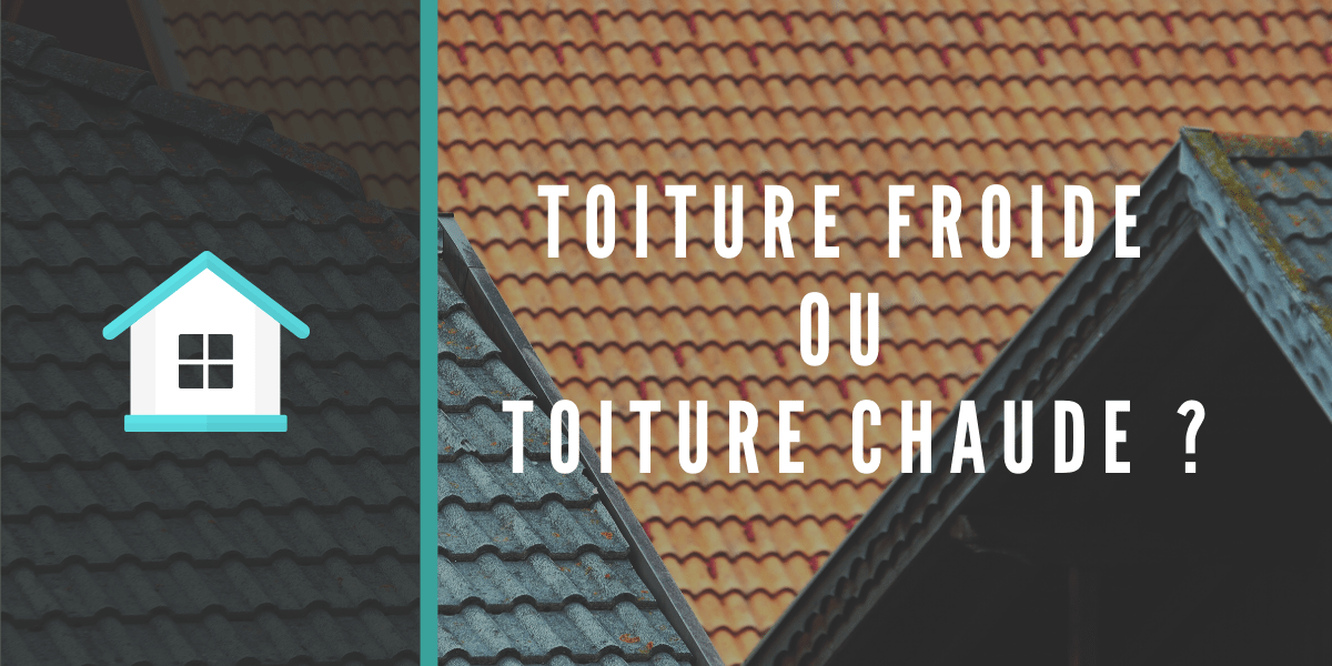 toiture froide ou toiture chaude